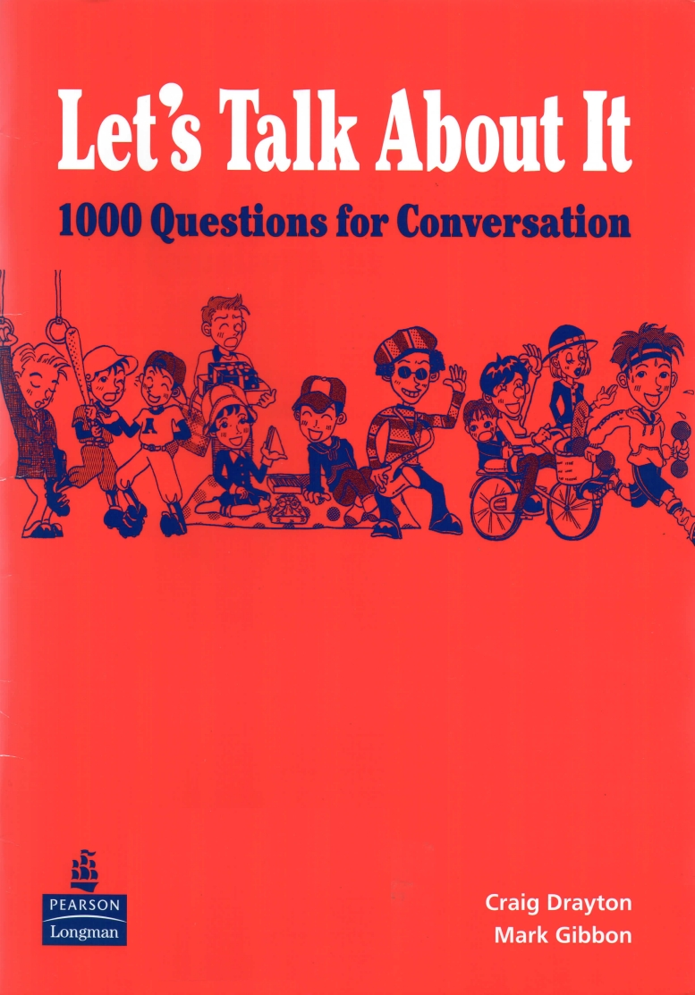 "Craig Drayton, Mark Gibbon, ""Let's Talk About It: 1000 Questions for Conversation"""