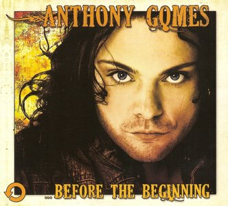 Anthony Gomes - ...Before The Beginning (2013)