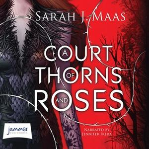 «A Court of Thorns and Roses» by Sarah J. Maas