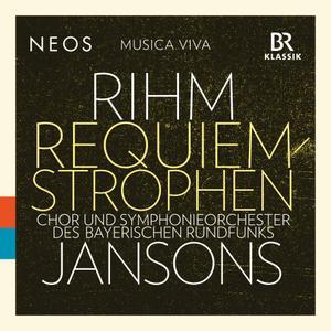 Chor des Bayerischen Rundfunks, Bavarian Radio Symphony Orchestra & Mariss Jansons - Wolfgang Rihm: Requiem-Strophen (2018)