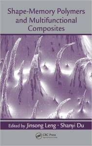 Shape-Memory Polymers and Multifunctional Composites (Repost)