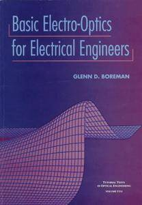 Basic ElectroOptics for Electrical Engineers (SPIE Tutorial Texts in Optical Engineering Vol. TT31)(Repost)