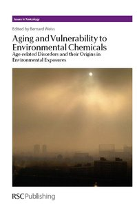 Aging and Vulnerability to Environmental Chemicals: Age-related Disorders and their Origins in Environmental Exposures