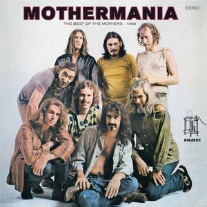 The Mothers of Invention - Mothermania (1969/2019)