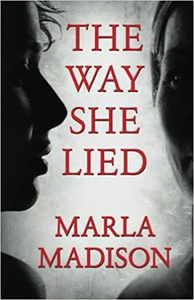 The Way She Lied - Marla Madison