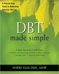 DBT Made Simple: A Step-by-Step Guide to Dialectical Behavior Therapy (Repost)