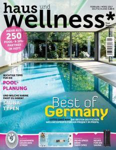 Haus und Wellness* - Februar/März 2017
