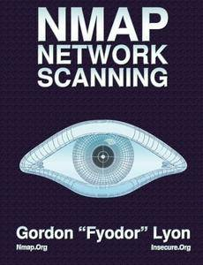 Nmap Network Scanning: The Official Nmap Project Guide to Network Discovery and Security Scanning(Repost)