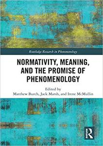 Normativity, Meaning, and the Promise of Phenomenology