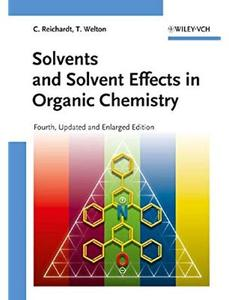 Solvents and Solvent Effects in Organic Chemistry (4th edition) [Repost]