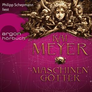 «Die Krone der Sterne: Maschinengötter» by Kai Meyer
