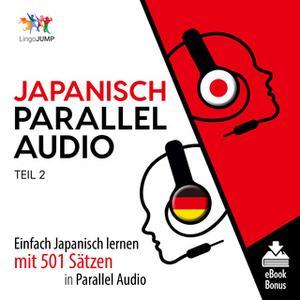 «Japanisch Parallel Audio: Einfach Japanisch lernen mit 501 Sätzen in Parallel Audio - Teil 2» by Lingo Jump
