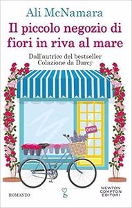 Il piccolo negozio di fiori in riva al mare - Ali McNamara