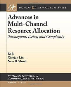 Advances in Multi-Channel Resource Allocation: Throughput, Delay, and Complexity