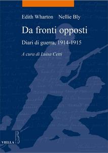 Nellie Bly, Edith Wharton - Da fronti opposti. Diari di guerra (1914-1915) (2010)