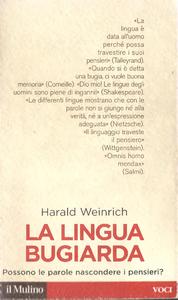 Harald Weinrich - La lingua bugiarda. Possono le parole nascondere i pensieri? (2007)