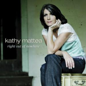 Kathy Mattea - Right Out Of Nowhere (2005)