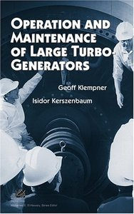 Operation and Maintenance of Large Turbo-Generators [Repost]