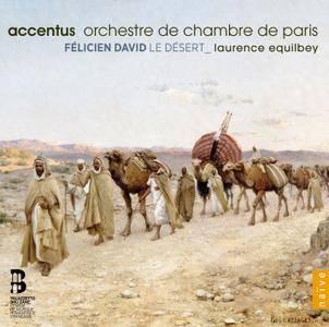 Accentus, Orchestre de Chambre de Paris, Laurence Equilbey - Felicien David: Le Desert (2015) [Official Digital Download 24/48]