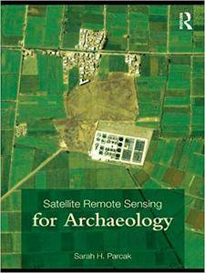 Satellite Remote Sensing for Archaeology (Repost)