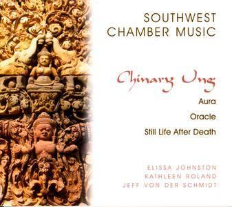 Jeff von der Schmidt, Elissa Johnston, Kathleen Roland - Chinary Ung: Aura, Oracle, Still Life After Death (2007)