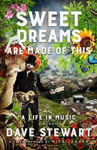 Sweet Dreams Are Made of This: A Life In Music (Repost)