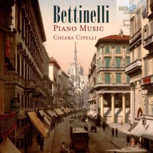 Chiara Cipelli - Bettinelli: Piano Music (2019)