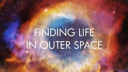 Smithsonian Ch. - Finding Life in Outer Space (2017)