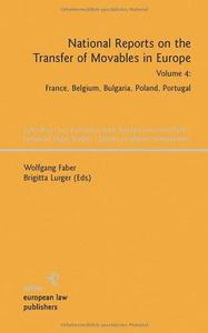 National Reports on the Transfer of Movables in Europe: Volume 4: France, Belgium, Bulgaria, Poland, Portugal