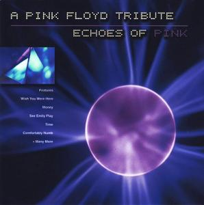 VA - A Tribute To Pink Floyd: Echoes Of Pink (2002)