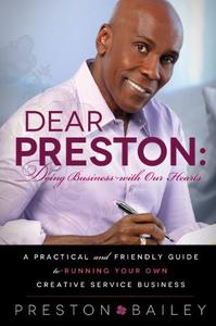 Dear Preston: Doing Business With Our Hearts (Repost)