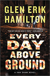 Every Day Above Ground - Glen Erik Hamilton