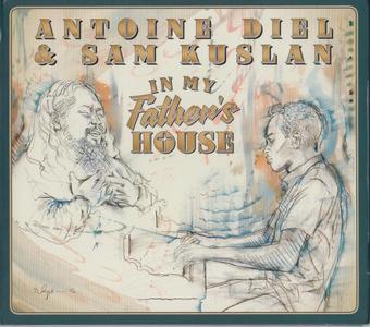 Antoine Diel & Sam Kuslan - In My Father's House (2016) {An21dlmusic}