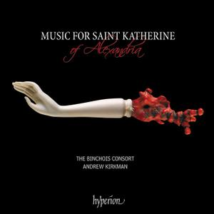 Andrew Kirkman, The Binchois Consort - Music for Saint Katherine of Alexandria (2019)