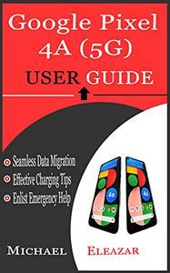 Google Pixel 4a (5g) User Guide - B09C4WF276 .pdf