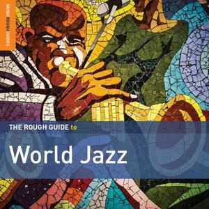 VA   Rough Guide to World Jazz (2019)