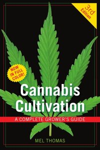 Cannabis Cultivation: A Complete Grower's Guide [Repost]
