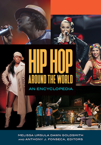 Hip Hop Around the World : An Encyclopedia [2 Volumes]