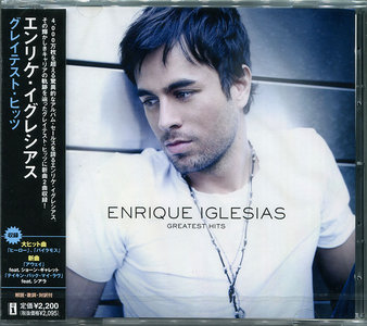 Enrique Iglesias - Greatest Hits (2008) Japanese Edition [Re-Up]