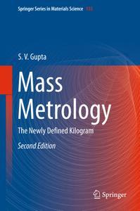 Mass Metrology: The Newly Defined Kilogram, 2nd edition