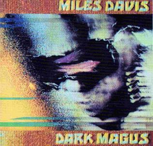 Miles Davis - Dark Magus [2CD] (1977) [Remastered 2016]