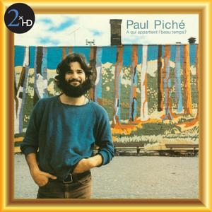 Paul Piché - À qui appartient l'beau temps? (1977/2013) [Official Digital Download 24/48]