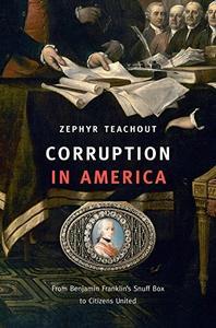 Corruption in America: From Benjamin Franklin's Snuff Box to Citizens United (repost)