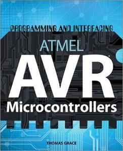 Programming and Interfacing ATMEL AVR Microcontrollers