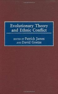 Evolutionary Theory and Ethnic Conflict (Praeger Studies on Ethnic and National Identities in Politics)