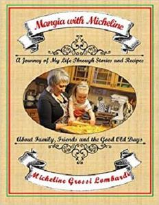 Mangia with Micheline: A journey of my life through stories and recipes about family, friends and the good old days [Repost]