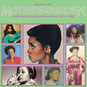VA - Return To The Mothers' Garden (More Funky Sounds Of Female Africa 1971 - 1982) (2019)
