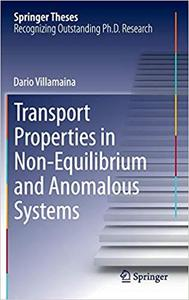 Transport Properties in Non-Equilibrium and Anomalous Systems