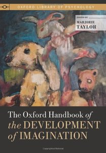 The Oxford Handbook of the Development of Imagination (repost)