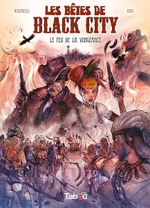 Les Bêtes de Black City - Tome 3 - Le Feu de la Vengeance